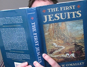 O´Malley´s First Jesuits and our historical sense